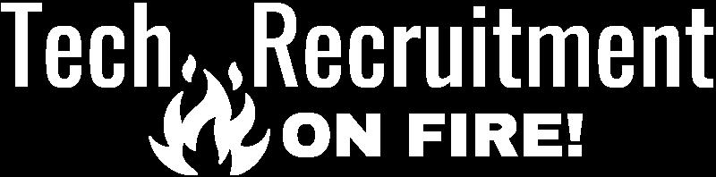 Tech Recruitment On Fire